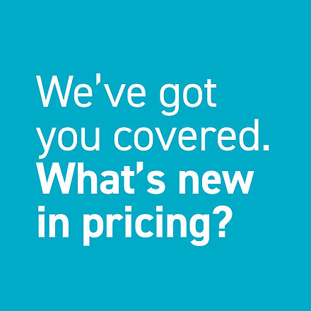 We've got you covered. What's new in pricing?