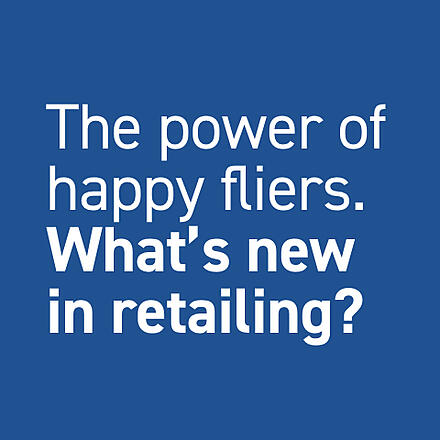The power of happy fliers. What's new in retailing?