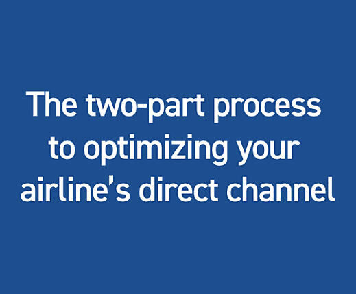 The two-part process to optimizing your airline's direct channel