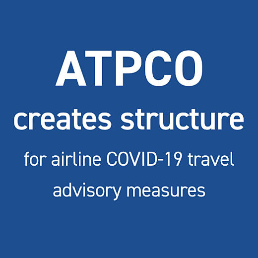ATPCO creates structure for airline COVID-19 travel advisory measures