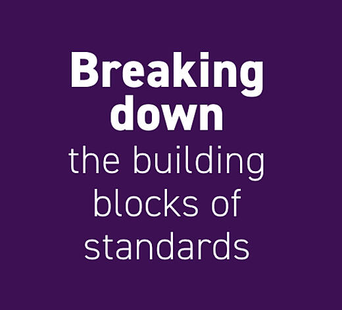 Breaking down the building blocks of standards